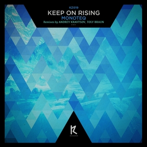 MONOTEQ - Keep On Rising