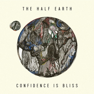 THE HALF EARTH - Confidence Is Bliss