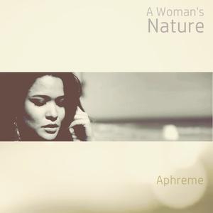 APHREME - A Woman's Nature