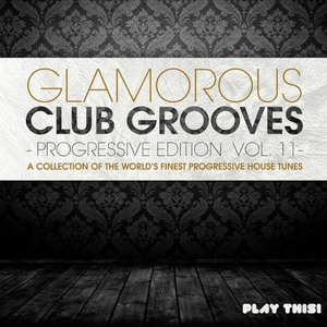 VARIOUS - Glamorous Club Grooves Progressive Edition Vol 11