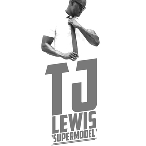 TJ LEWIS - Supermodel