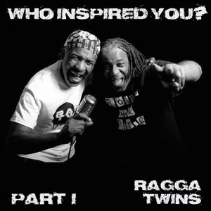 RAGGA TWINS - Who Inspired You? Pt 1 (Explicit)