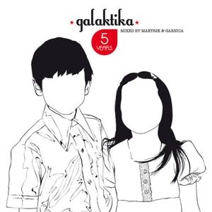 GARNICA/MAETRIK/VARIOUS - 5 Years Of Galaktika (unmixed tracks)