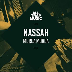 NASSAH - Murda Murda
