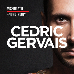 CEDRIC GERVAIS feat ROOTY - Missing You