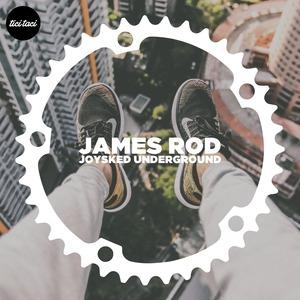 JAMES ROD - Joysked Undergound