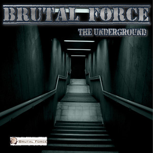 BRUTAL FORCE - The Underground