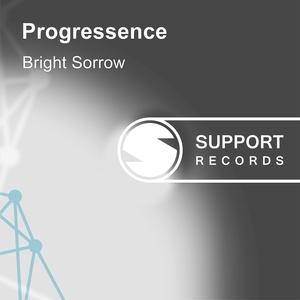 PROGRESSENCE - Bright Sorrow