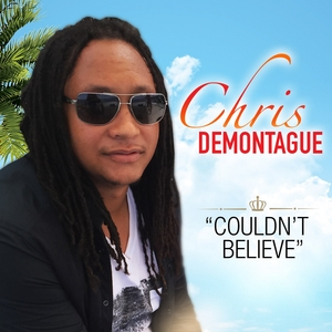 CHRIS DEMONTAGUE - Couldn't Believe