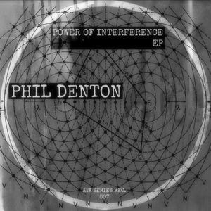 PHIL DENTON - Power Of Interference