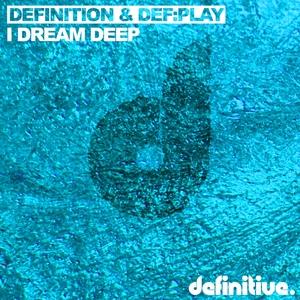 DEF PLAY/ROLAND CLARK/DEFINITION - I Dream Deep EP