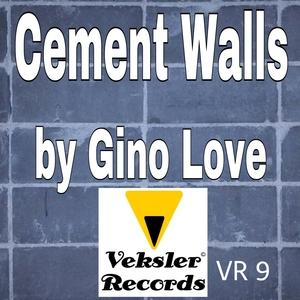 GINO LOVE - Cement Walls