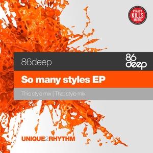 86DEEP - So Many Styles