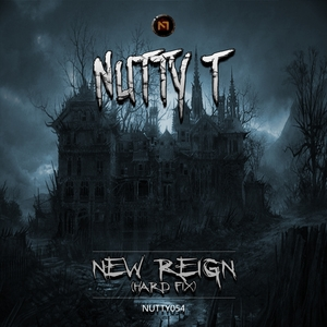 NUTTY T - New Reign Hard Fix