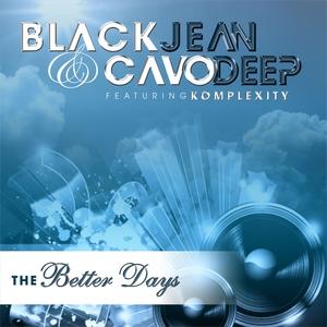 BLACKJEAN & CAVODEEP - The Better Days