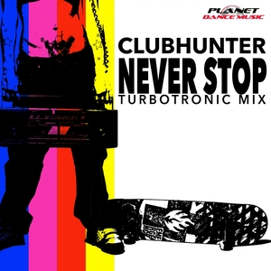 CLUBHUNTER - Never Stop