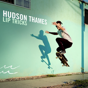 HUDSON THAMES - Lip Tricks