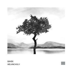 BAHEK - Melancholy