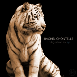 RACHEL CHONTELLE - Losing All My Fear EP