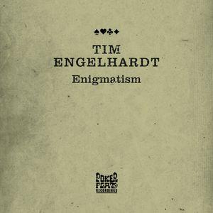 TIM ENGELHARDT - Enigmatism