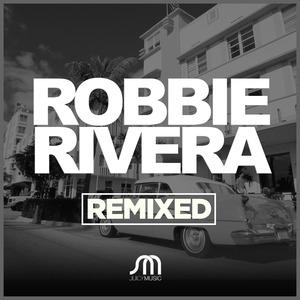 ROBBIE RIVERA - Remixed