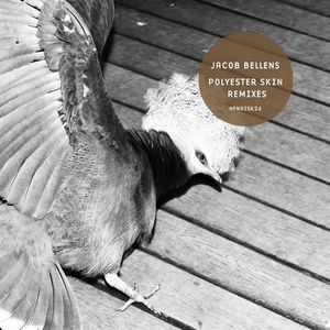JACOB BELLENS - Polyester Skin Remixes