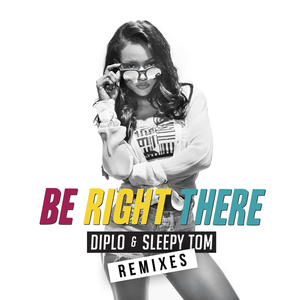 DIPLO - Be Right There (Remixes)