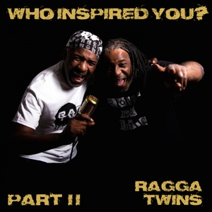 RAGGA TWINS - Who Inspired You? Pt 2 (Remaster) (Explicit)