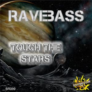 RAVEBASS - Touch The Stars