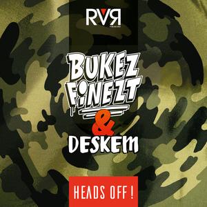 BUKEZ FINEZT & DESKEM - Heads Off
