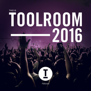 VARIOUS - This Is Toolroom 2016 (unmixed Tracks)