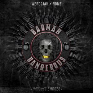 NOME/WERD2JAH - Badman Dangerous