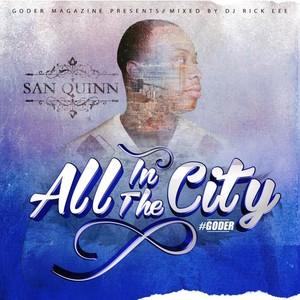 SAN QUINN - All In The City