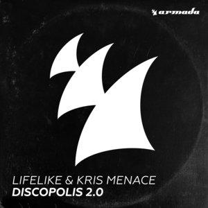 LIFELIKE & KRIS MENACE - Discopolis 2.0