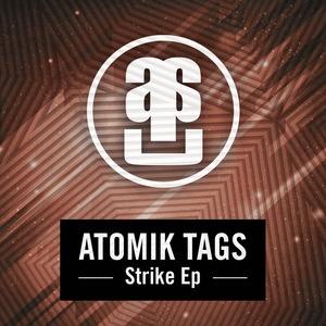 ATOMIK TAGS - Strike EP