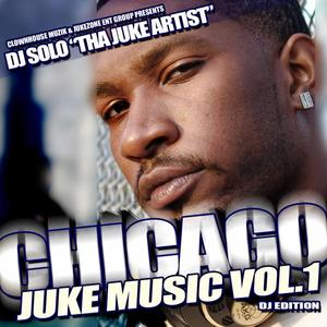 DJ SOLO - Chicago Juke Music Vol 1 (Explicit)