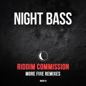 RIDDIM COMMISSION - More Fire Remixes