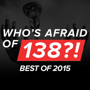 VARIOUS - Who's Afraid Of 138?! Best Of 2015