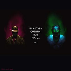 QUENTIN HIATUS - I'm Neither Quentin Nor Hiatus Vol 2