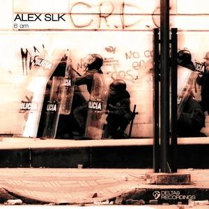 ALEX SLK - 6 AM