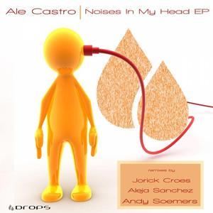ALE CASTRO - Noises In My Head