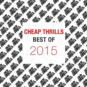 VARIOUS - Best Of Cheap Thrills 2015