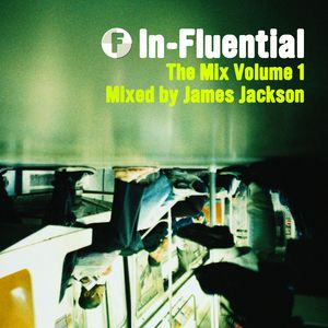 VARIOUS - In-Fluential - The Mix Volume 1 Mixed By James Jackson