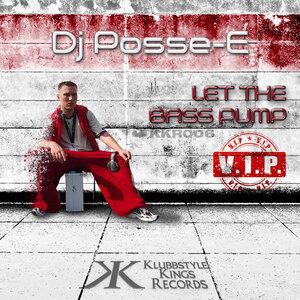 DJ POSSE E - Let The Base Pump