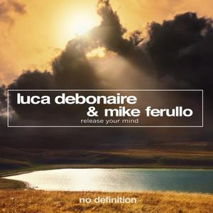 LUCA DEBONAIRE/MIKE FERULLO - Release Your Mind