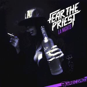 FEAR THE PRIEST - LA Nights