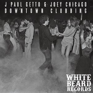 JOEY CHICAGO/J PAUL GETTO - Downtown Clubbin