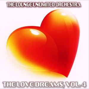 THE LOUNGE UNLIMITED ORCHESTRA - The Love Dreams Vol 4