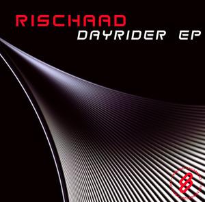 RISCHAAD - Dayrider EP