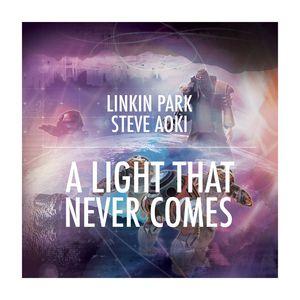 LINKIN PARK/STEVE AOKI - A Light That Never Comes